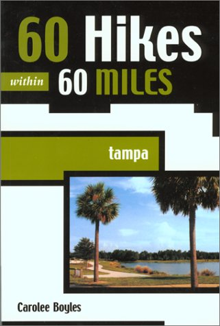 60 Hikes within 60 Miles: Tampa (60 Hikes - Menasha Ridge)