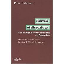 Pouvoir et disparition: Les camps de concentration en Argentine (French Edition)
