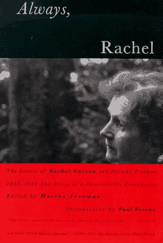 Always, Rachel: The Letters of Rachel Carson and Dorothy Freeman, 1952-1964 - The Story of a Remarkable Friendship (Concord Library) by Brand: Beacon Press
