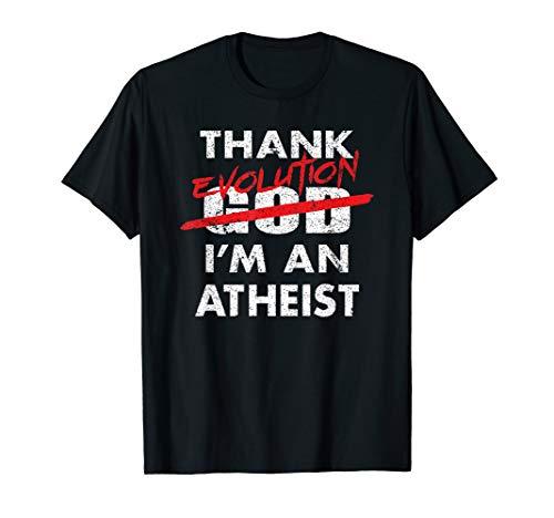 Funny Atheist Gift Thank God I'm An Atheist Pro Evolution T-Shirt