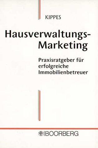 Hausverwaltungs-Marketing: Erfolgreiche Kunden- und Immobilienbetreuung
