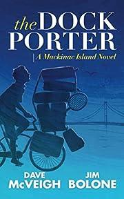 The Dockporter: A Mackinac Island Novel…