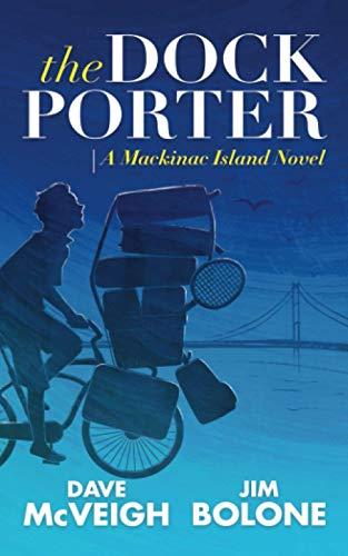Book Cover: The Dockporter: A Mackinac Island Novel