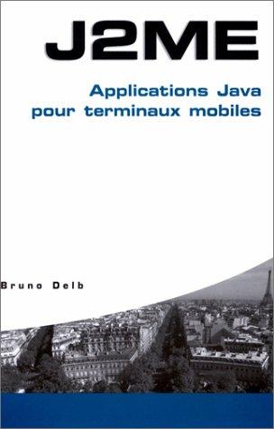J2ME : Applications Java pour terminaux mobiles
