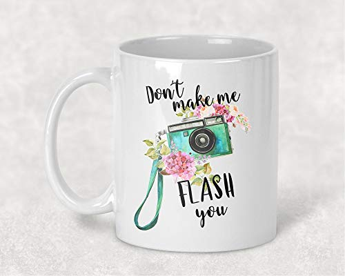 Don't make me Flash You Floral Watercolor Art Mug Coffee Cup Photography Camera Gift for Her