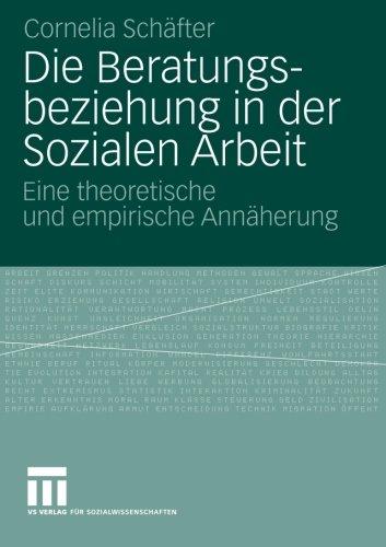 Die Beratungsbeziehung in der Sozialen Arbeit: Eine Theoretische und Empirische Annäherung (German Edition)
