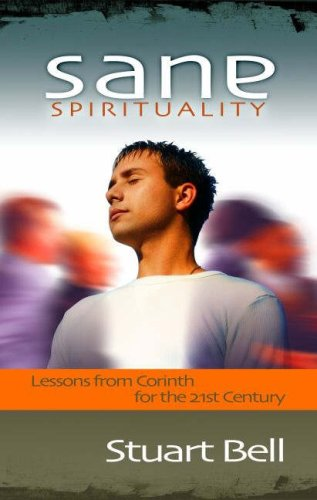Download Sane Spirituality: Lessons from Corinth for the 21st Century pdf
