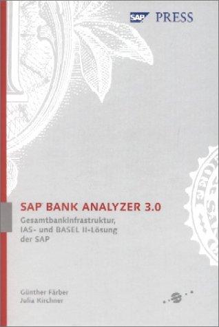 SAP Bank Analyzer 3.0: Gesamtbankinfrastruktur, IAS- und Basel II-Lösung der SAP (SAP PRESS)
