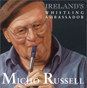 Ireland's Whistling Ambassador: Tin Whistle Music and Songs from Doolin, County Clare