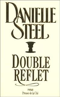 Double reflet : roman, Steel, Danielle