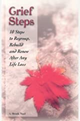 Grief Steps: 10 Steps to Regroup, Rebuild and Renew After Any Life Loss Paperback