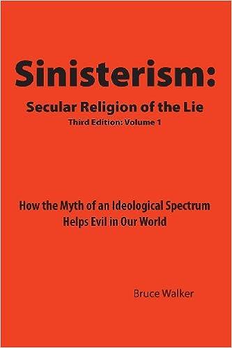 Téléchargez des livres epub gratuits pour ipad Sinisterism: Secular Religion of the Lie: How the Myth of an Ideological Spectrum Helps Evil in Our World 147871347X en français PDF DJVU FB2