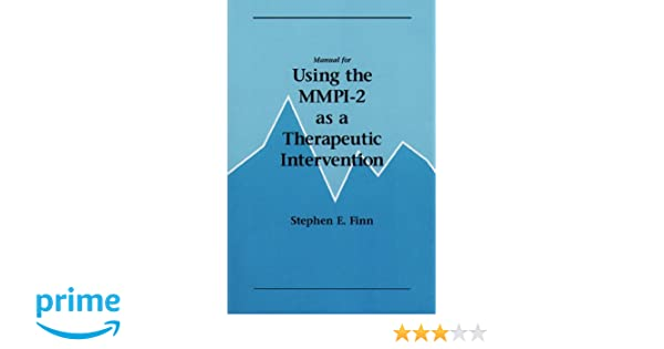 Manual for using the mmpi 2 as a therapeutic intervention stephen manual for using the mmpi 2 as a therapeutic intervention stephen e finn 9780816628858 amazon books fandeluxe Image collections