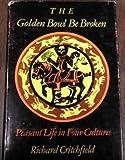The Golden Bowl Be Broken, Richard Critchfield, 0253132606