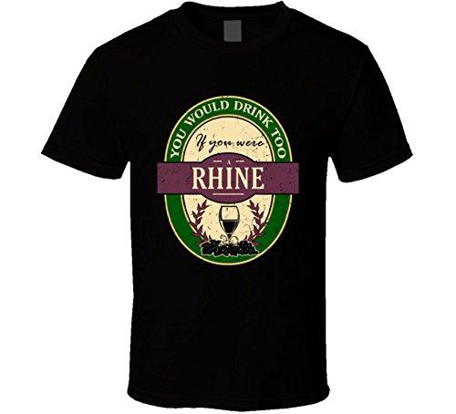 Rhine Wine (You Would Drink Too If You Were a Rhine Wine Label Name Worn Look T Shirt XL Black)
