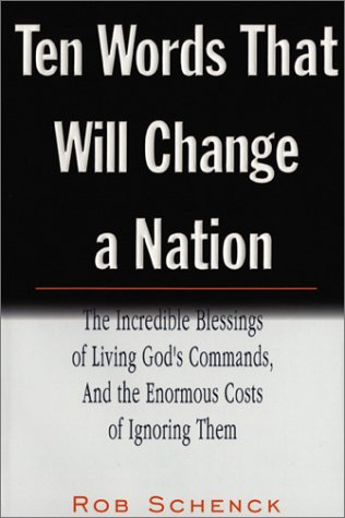Ten Words That Will Change a Nation (Paper): The Incredible Blessings of Living Rob Schenck