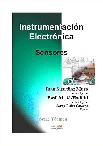 Instrumentación Electrónica. Sensores: Juan Suardiaz Muro, Basil M. Al-Hadithi, Jorge Pleite Guerra: 9788496324466: Amazon.com: Books