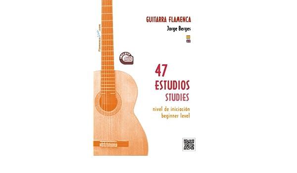 47 Estudios para Guitarra Flamenca. Nivel de iniciación. LIBRO/CD. 47 Studies Flamenco Guitar Beginner level. BOOK/CD Jorge Berges: Amazon.es: Jorge Berges: ...