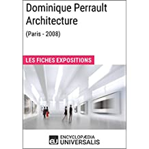 Dominique Perrault Architecture (Paris - 2008): Les Fiches Exposition d'Universalis (French Edition)