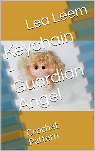 Keychain Guardian Angel Crochet Pattern Kindle Edition By Lea