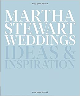 Amazoncom Martha Stewart Weddings Ideas and Inspiration