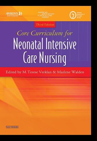 Core Curriculum for Neonatal Intensive Care Nursing (Core Curriculum for Neonatal Intensive Care Nursing (AWHONN))