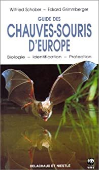 Guide des chauves-souris d'Europe par Wilfried Schober
