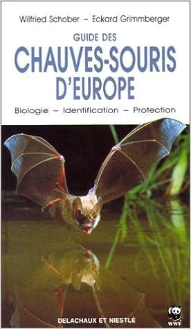 Amazon Fr Guide Des Chauves Souris D Europe Biologie Identification Protection Schober Wilfried Grimmberger Eckard Livres