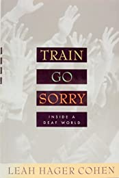 Train Go Sorry: Inside a Deaf World