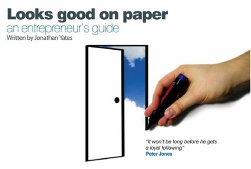Download Looks Good on Paper: An Entrepreneurs Guide PDF