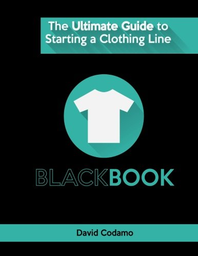 The Ultimate Guide to Starting a Clothing Line: The essential guide for startup brands wanting to create a successful clothing line