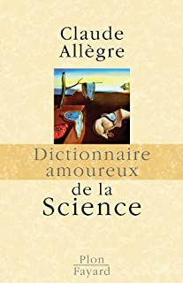 Dictionnaire amoureux de la science, Allegre, Claude