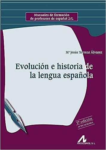 Evolución e historia de la lengua española Manuales de formación ...