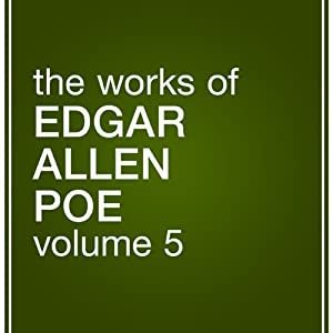 The Works of Edgar Allan Poe, Volume 5 Audiobook