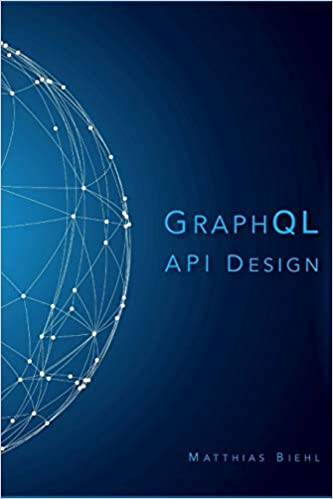 GraphQL API Design (API-University Series) (Volume 5