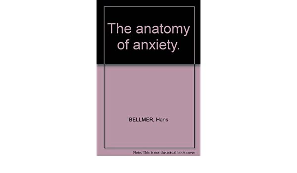 The anatomy of anxiety.: Hans BELLMER: Amazon.com: Books