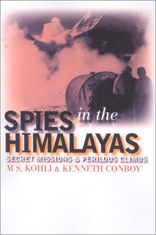 Spies in the Himalayas: Secret Missions and Perilous Climbs (Modern War Studies (Hardcover))
