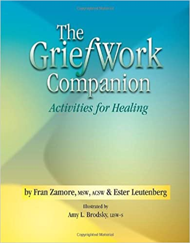 The GriefWork Companion - Activities for Healing: Fran Zamore ...