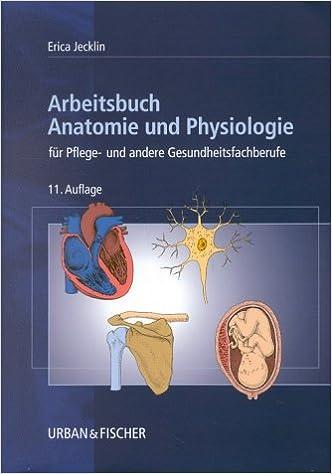 Arbeitsbuch Anatomie und Physiologie für Pflege- und andere ...
