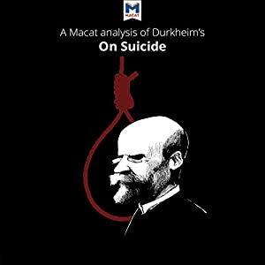 A Macat Analysis of Émile Durkheim's On Suicide Audiobook