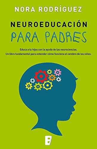 Portada del libro Neuroeducación para padres de Nora Rodríguez