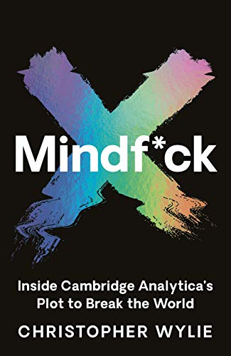 Mindf*ck: Inside Cambridge Analytica's Plot to Break the World por Christopher Wylie