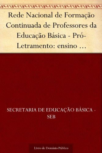 Rede Nacional de Formação Continuada de Professores da Educação Básica - Pró-Letramento: ensino fundamental de 9 anos - orientações