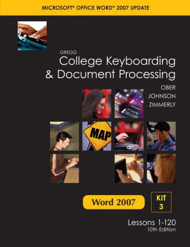 Gregg College Keyboarding & Document Processing, Word 2007 Update, Kit 3, Lessons 1-120