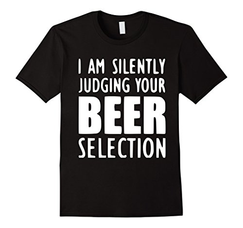 Mens I Am Silently Judging Your Beer Selection XL Black (Selection Of Beers Gift)
