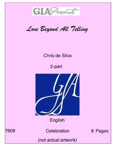 Read Online Love Beyond All Telling-- Chris de Silva-2-part ebook