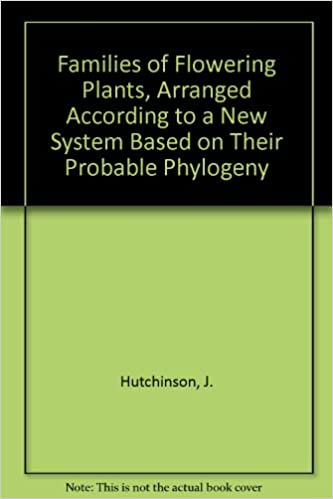 Families of Flowering Plants, Arranged According to a New System Based on Their Probable Phylogeny, Hutchinson, J.