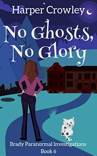 No Ghosts, No Glory (Brady Paranormal Investigations Book 6) by [Crowley, Harper]