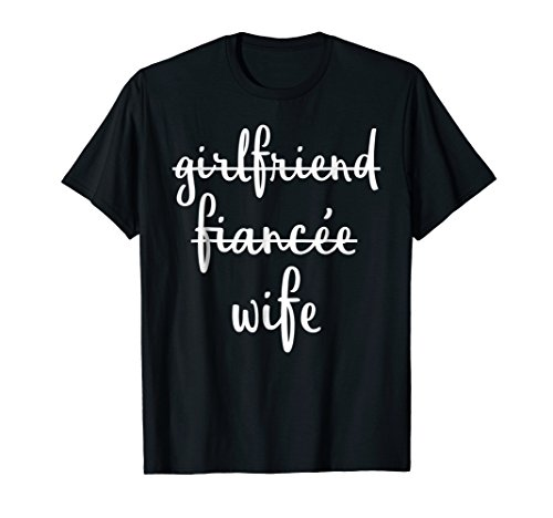 Girlfriend Fiancee Wife Funny Engagement Party T Shirt