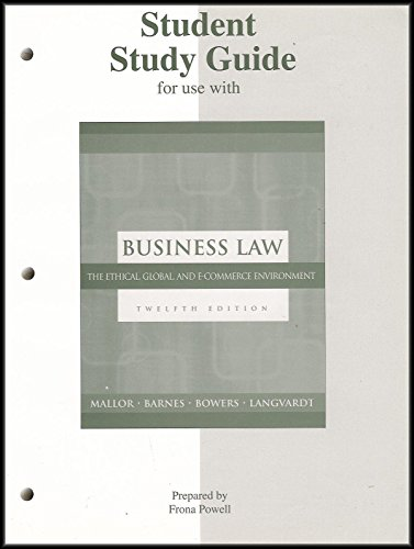 Student Study Guide for use with Business Law: The Ethical, Global and E-Commerce Environment [Twelfth Edition]